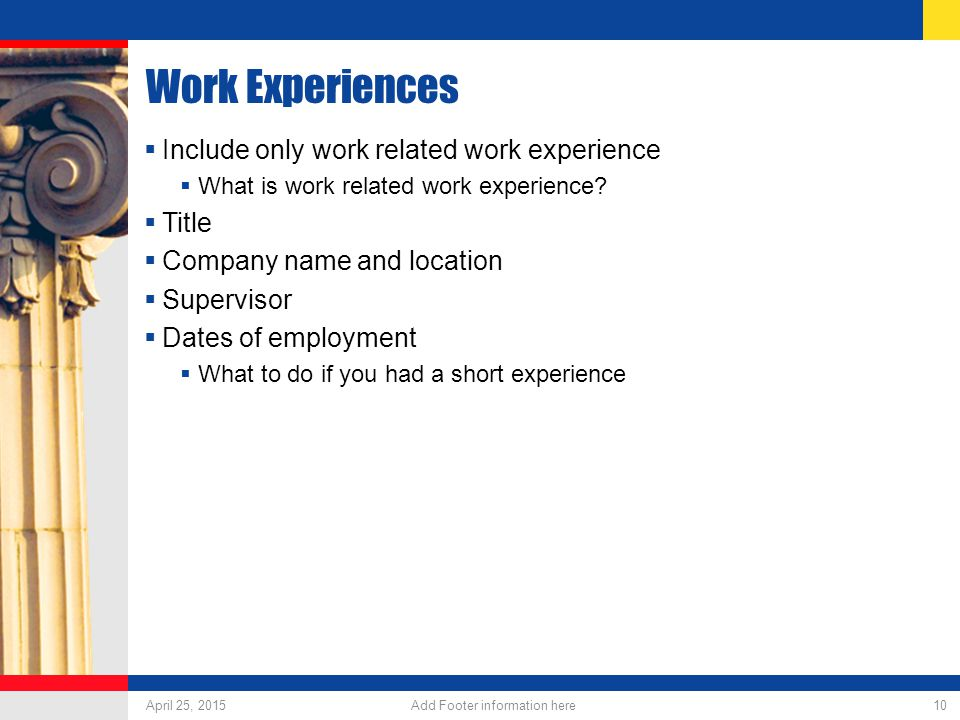 Work Experiences  Include only work related work experience  What is work related work experience.