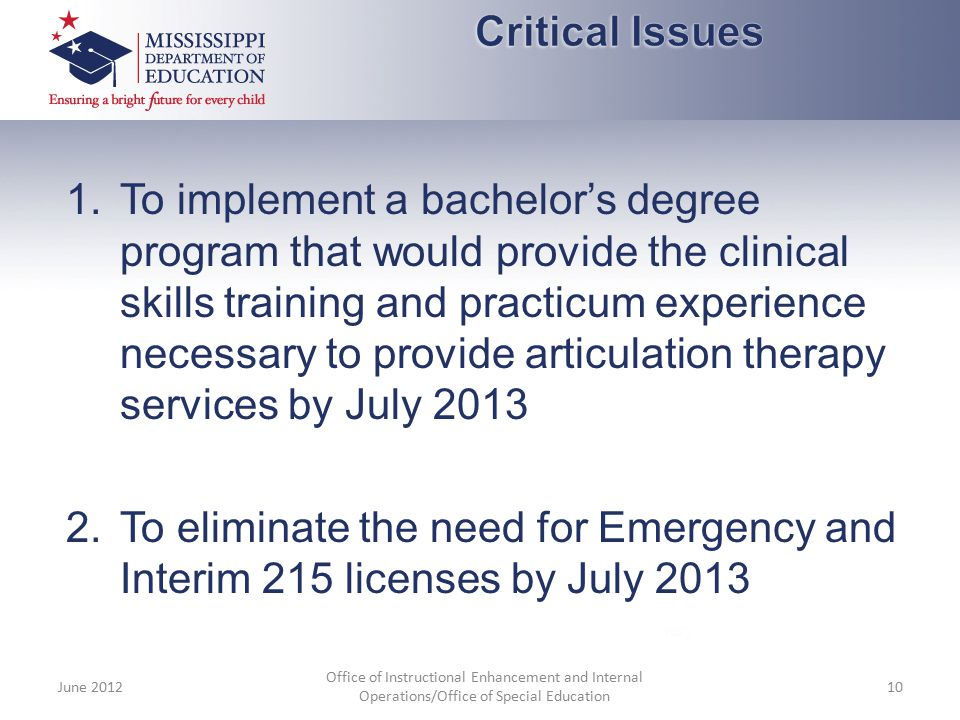 1.To implement a bachelor's degree program that would provide the clinical skills training and practicum experience necessary to provide articulation