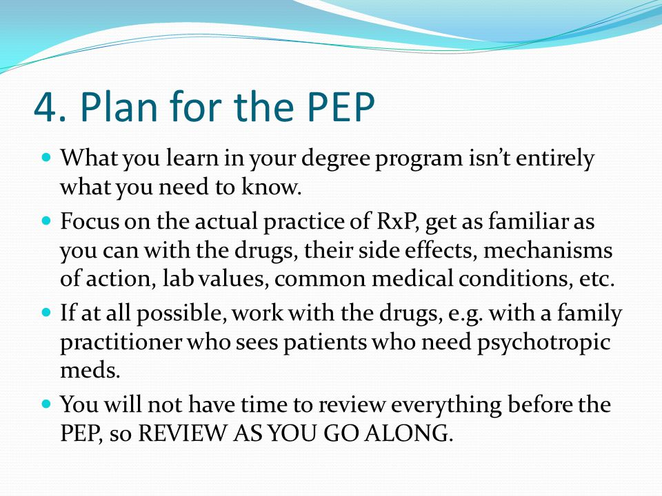 4. Plan for the PEP What you learn in your degree program isn't entirely what you need to know.