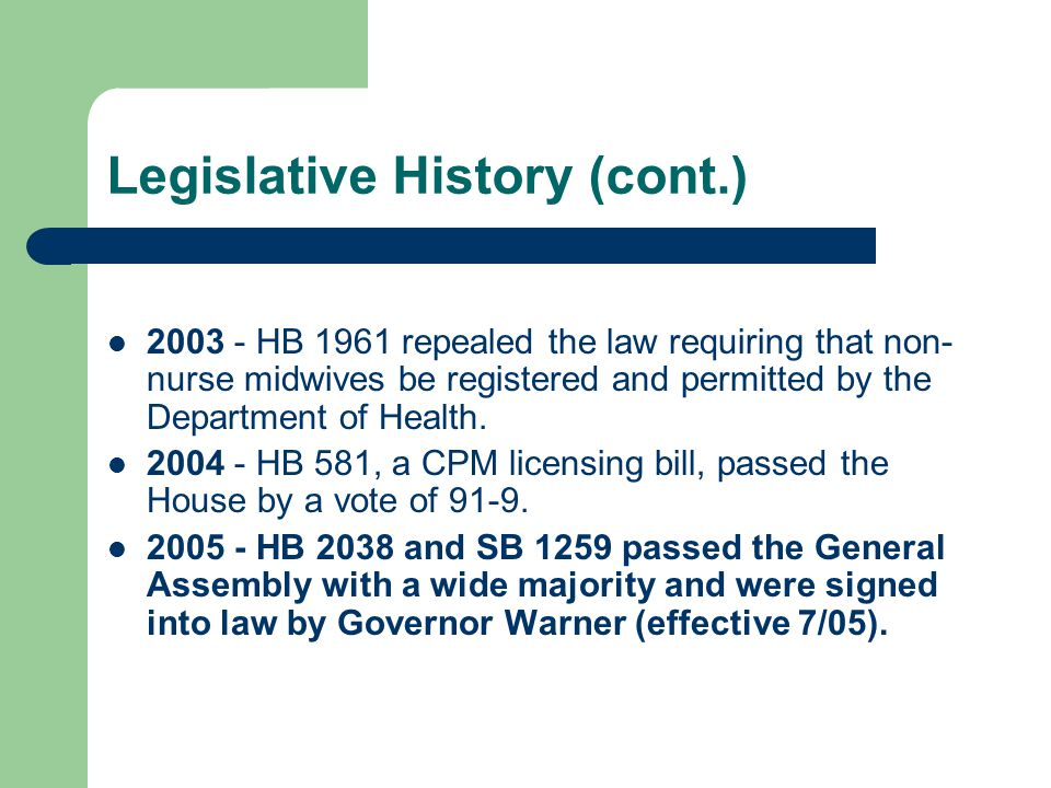 New Law—Regulations The Board of Medicine shall adopt regulations, with advice from the Advisory Board on Midwifery established in the bill.