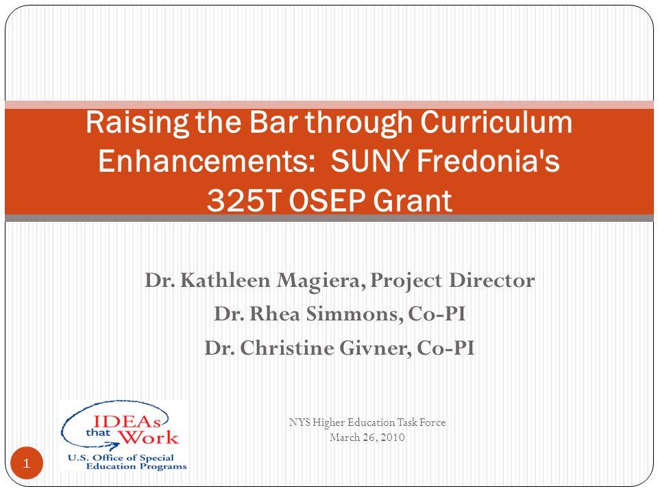Dr. Kathleen Magiera, Project Director Dr. Rhea Simmons, Co-PI Dr. Christine Givner, Co-PI Raising the Bar through Curriculum Enhancements: SUNY Fredo