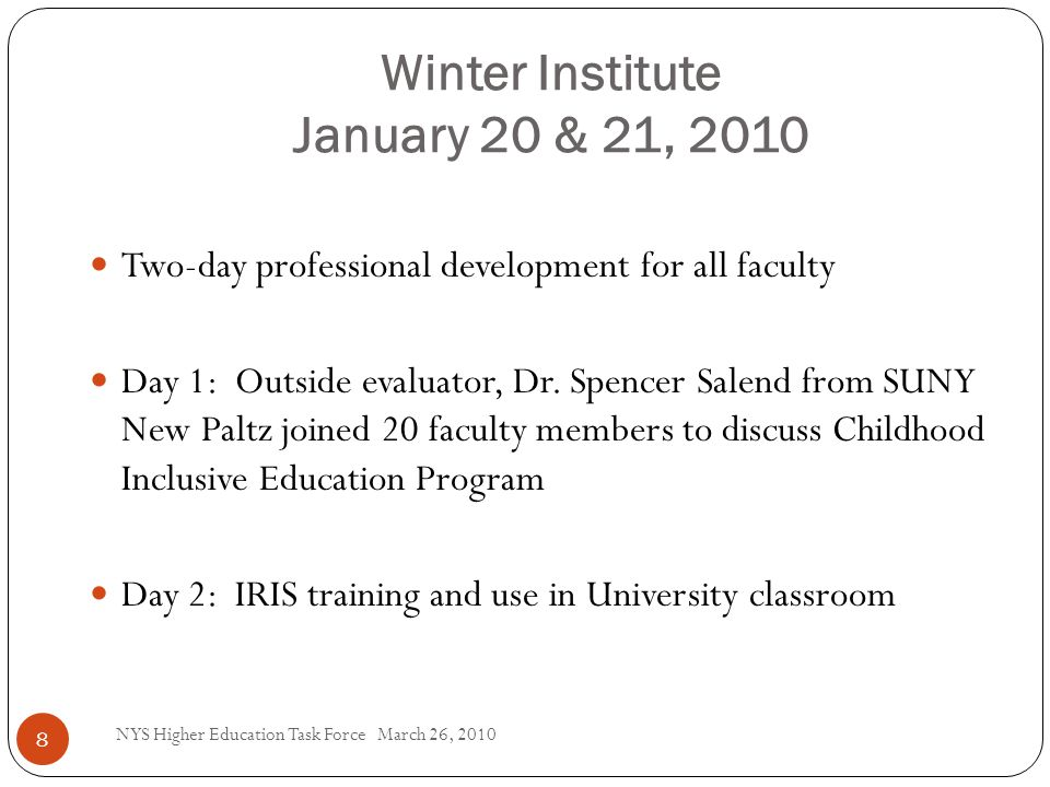 Winter Institute January 20 & 21, 2010 Two-day professional development for all faculty Day 1: Outside evaluator, Dr. Spencer Salend from SUNY New Pal