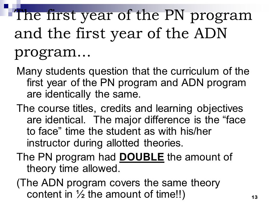13 The first year of the PN program and the first year of the ADN program... Many students question that the curriculum of the first year of the PN pr