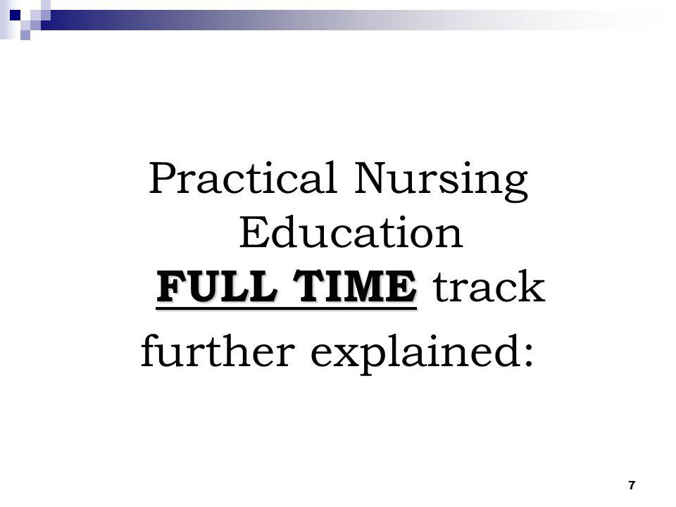 7 FULL TIME Practical Nursing Education FULL TIME track further explained: