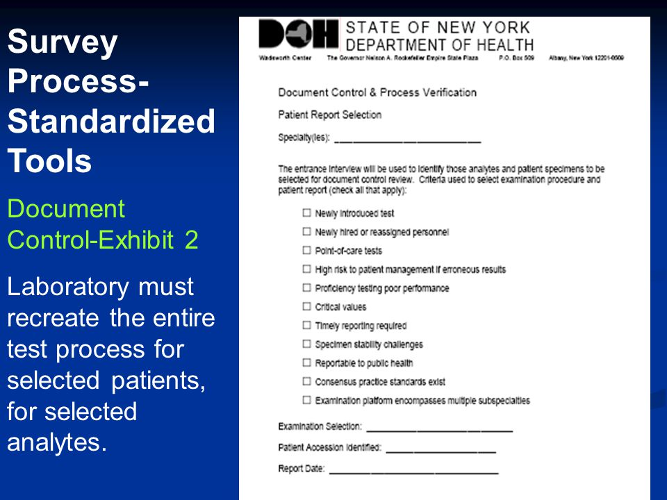 Document Control-Exhibit 2 Survey Process- Standardized Tools Laboratory must recreate the entire test process for selected patients, for selected ana