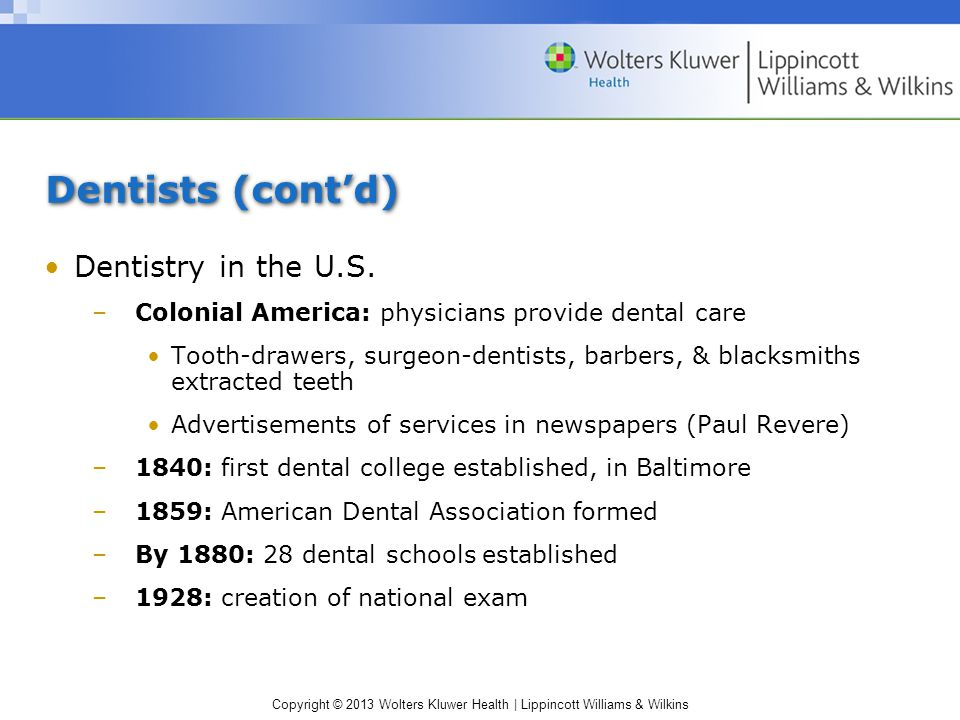 Copyright © 2013 Wolters Kluwer Health | Lippincott Williams & Wilkins Dentists (cont'd) Dentistry in the U.S.