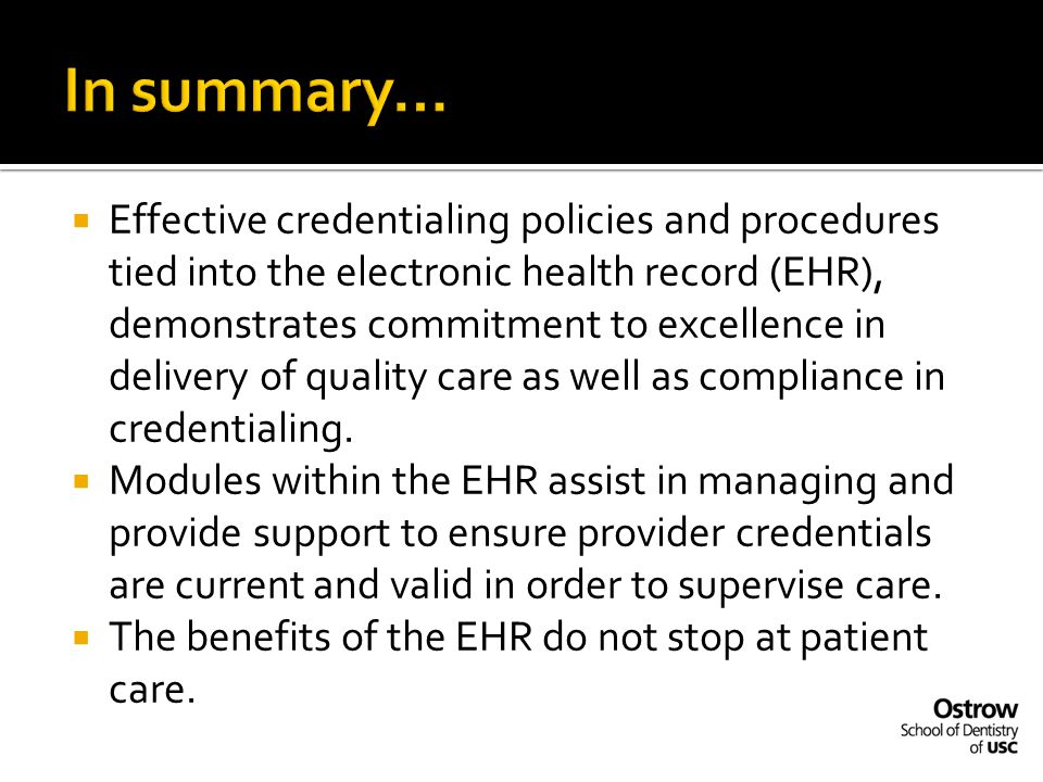  Effective credentialing policies and procedures tied into the electronic health record (EHR), demonstrates commitment to excellence in delivery of q