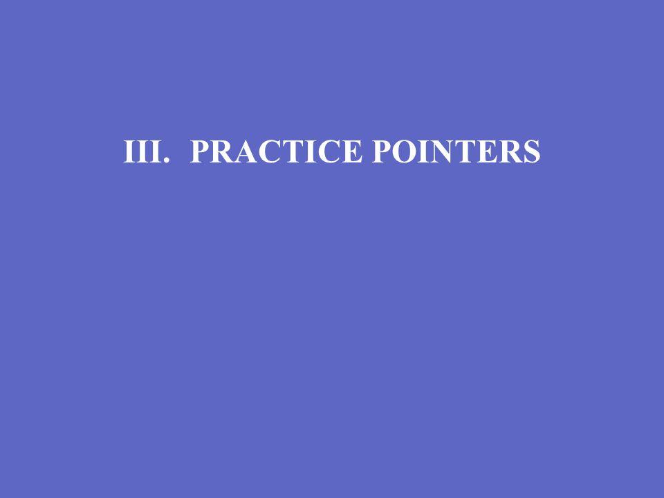III.PRACTICE POINTERS