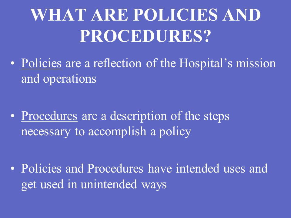 WHAT ARE POLICIES AND PROCEDURES.