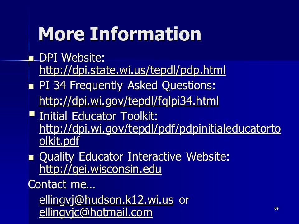 69 More Information DPI Website: http://dpi.state.wi.us/tepdl/pdp.html DPI Website: http://dpi.state.wi.us/tepdl/pdp.html http://dpi.state.wi.us/tepdl