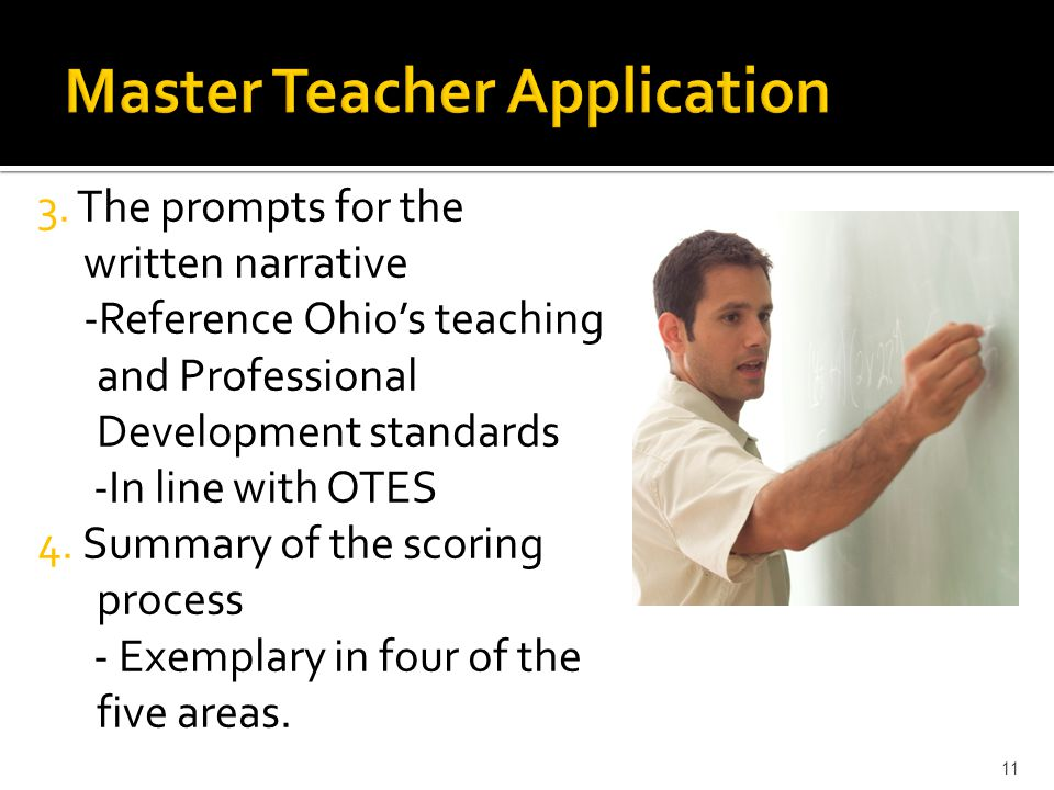 3. The prompts for the written narrative -Reference Ohio's teaching and Professional Development standards -In line with OTES 4. Summary of the scorin