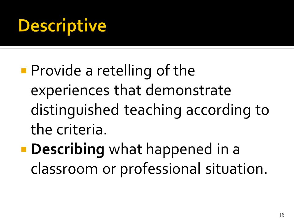  Provide a retelling of the experiences that demonstrate distinguished teaching according to the criteria.