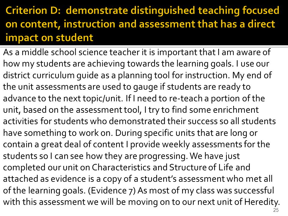 As a middle school science teacher it is important that I am aware of how my students are achieving towards the learning goals.