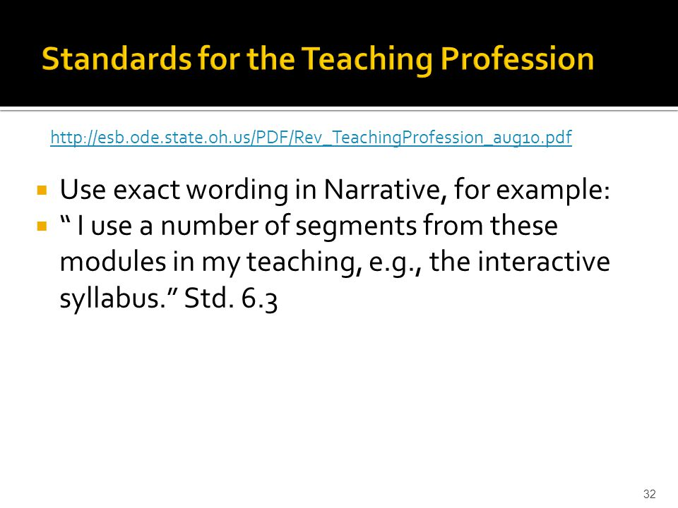  Use exact wording in Narrative, for example:  I use a number of segments from these modules in my teaching, e.g., the interactive syllabus. Std.