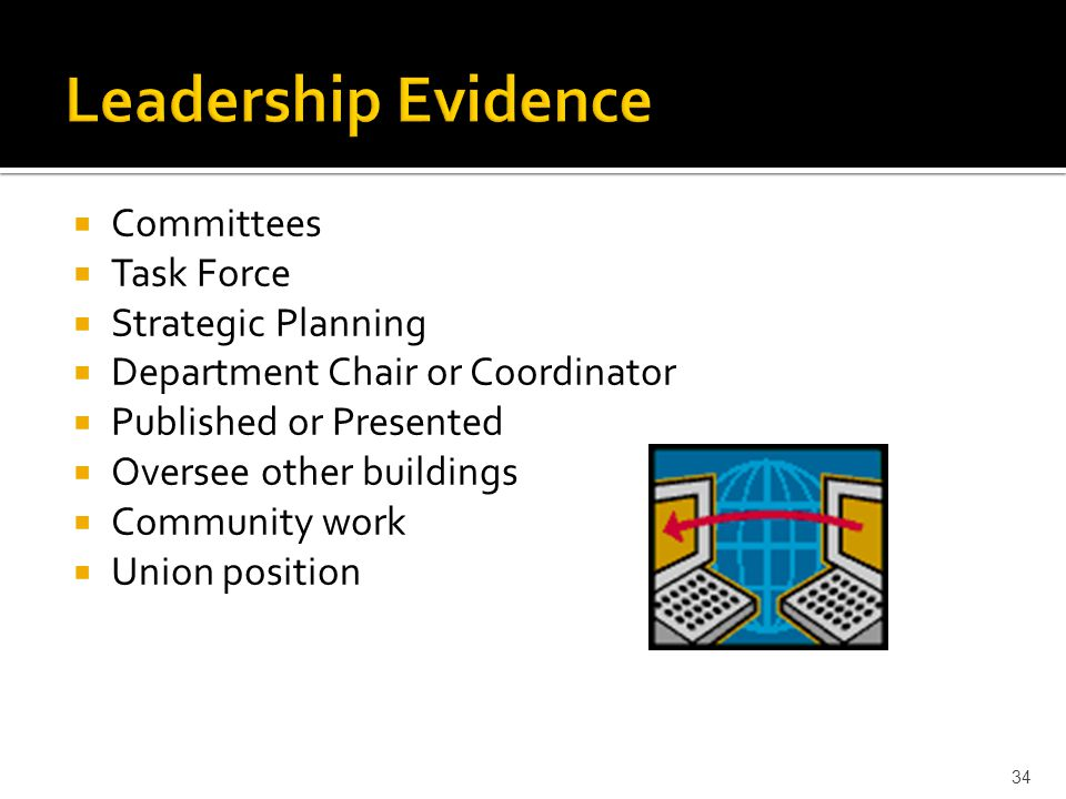  Committees  Task Force  Strategic Planning  Department Chair or Coordinator  Published or Presented  Oversee other buildings  Community work  Union position 34