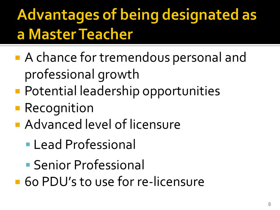  A chance for tremendous personal and professional growth  Potential leadership opportunities  Recognition  Advanced level of licensure  Lead Professional  Senior Professional  60 PDU's to use for re-licensure 8