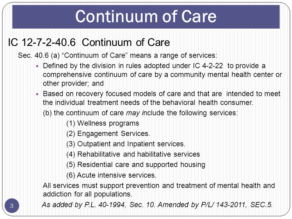IC 12-7-2-40.6 Continuum of Care Sec.