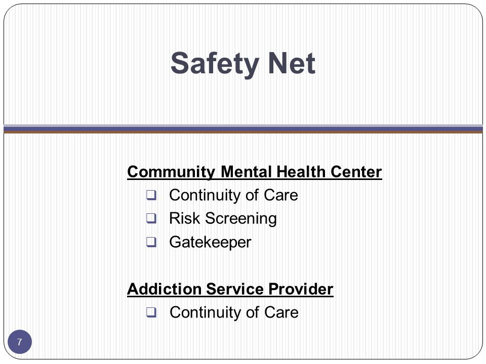 Engagement Services  Are targeted to individuals who are at risk for behavioral health disorders.