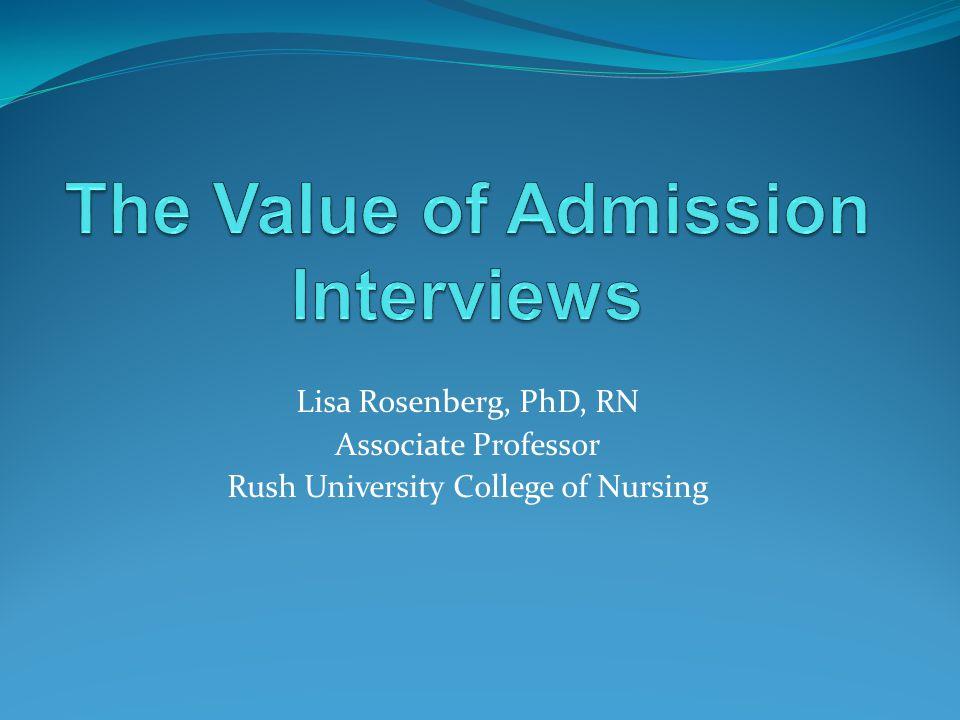 Lisa Rosenberg, PhD, RN Associate Professor Rush University College of Nursing