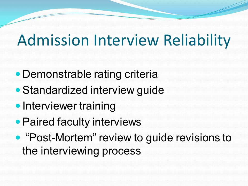 The Interview Process Experienced teachers in relevant program Two faculty, 25 min.