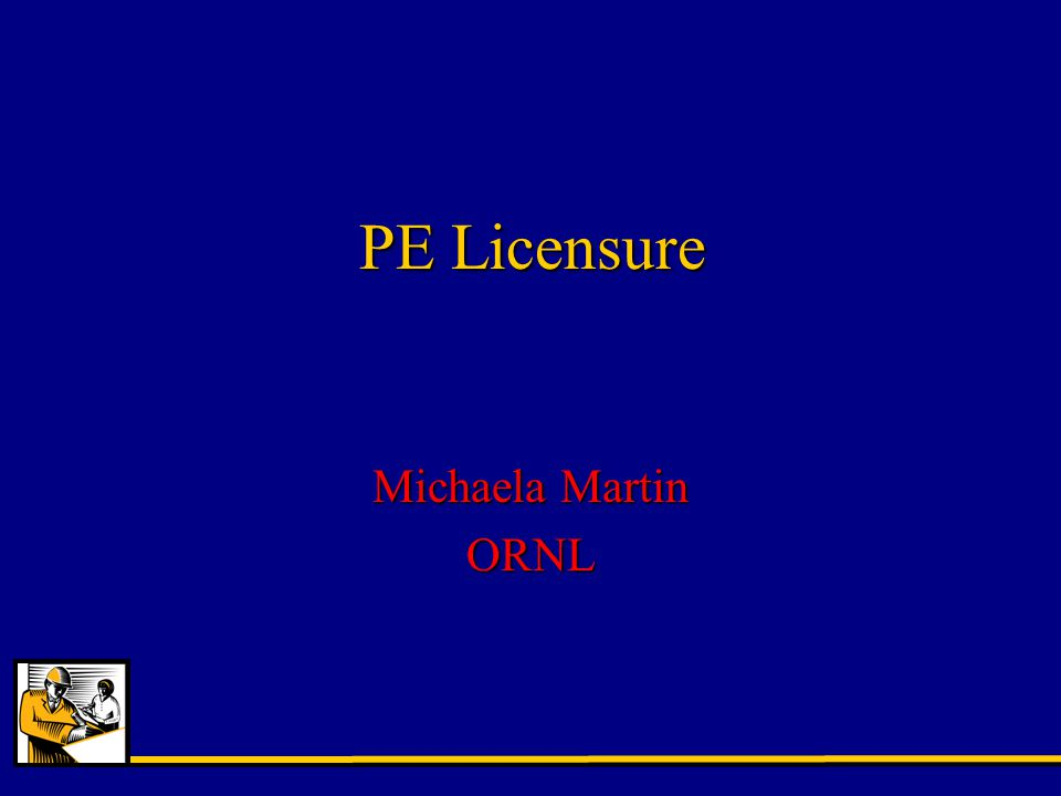 PE Licensure Michaela Martin ORNL