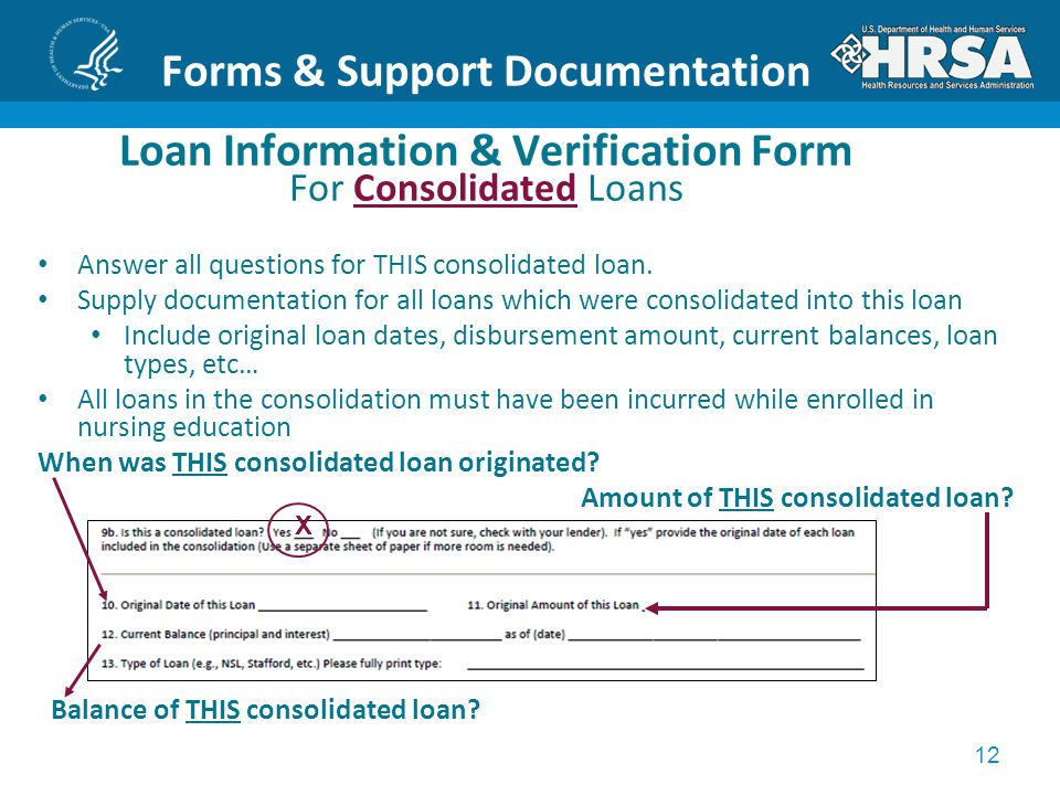 12 Forms & Support Documentation Loan Information & Verification Form For Consolidated Loans Answer all questions for THIS consolidated loan.