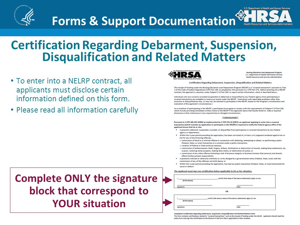 21 Forms & Support Documentation Certification Regarding Debarment, Suspension, Disqualification and Related Matters To enter into a NELRP contract, all applicants must disclose certain information defined on this form.