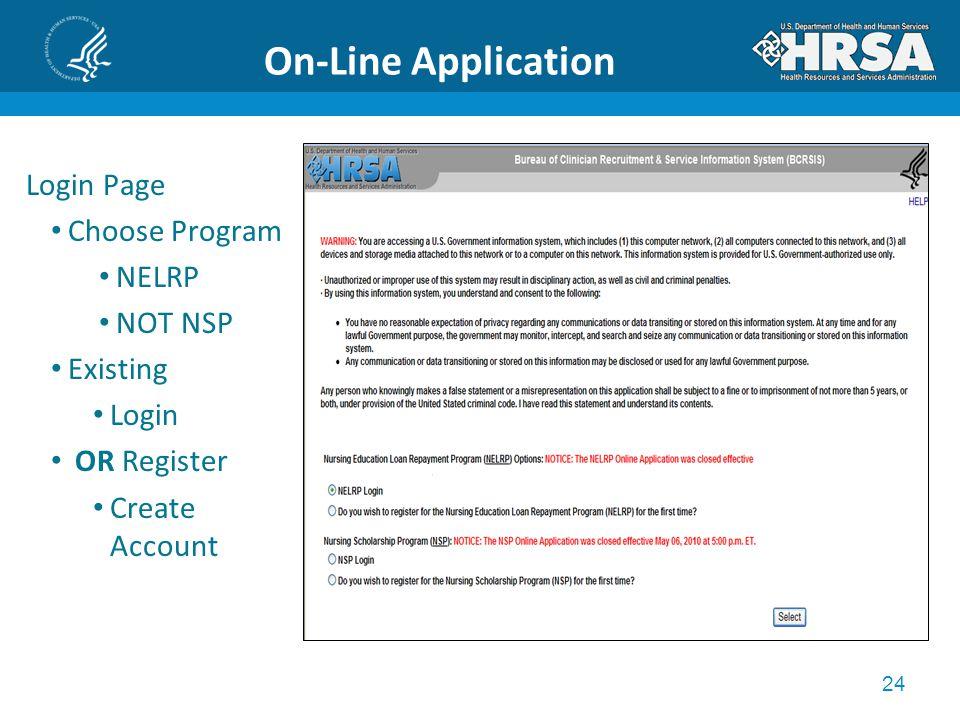 24 On-Line Application Login Page Choose Program NELRP NOT NSP Existing Login OR Register Create Account
