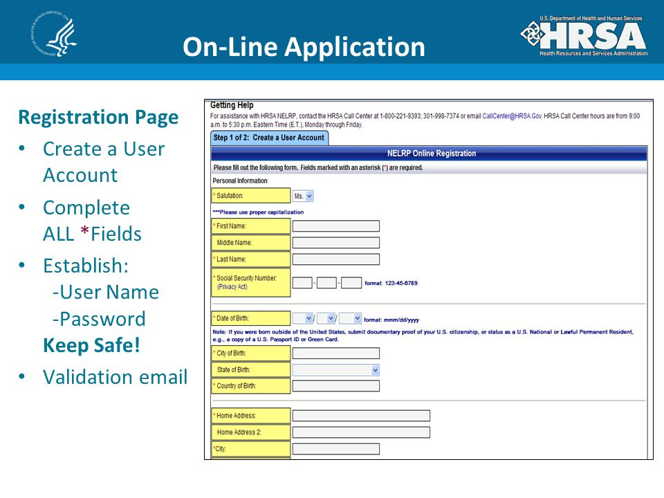 On-Line Application Registration Page Create a User Account Complete ALL *Fields Establish: -User Name -Password Keep Safe.