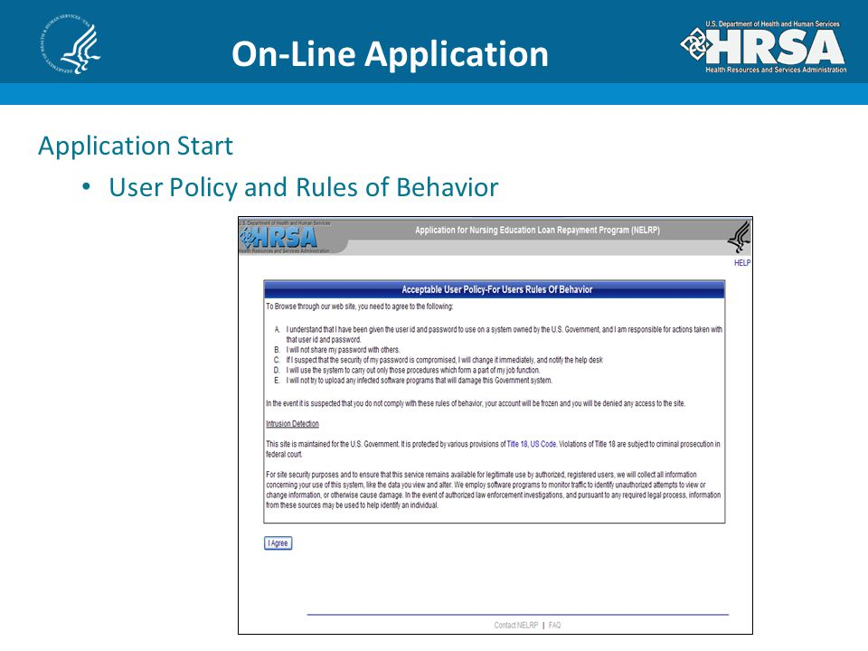 On-Line Application Application Start User Policy and Rules of Behavior