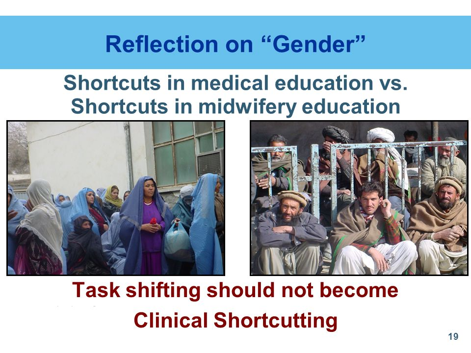 19 Reflection on Gender Task shifting should not become Clinical Shortcutting Shortcuts in medical education vs.