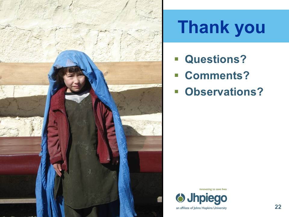 22 Thank you  Questions  Comments  Observations