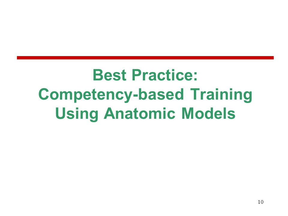 10 Best Practice: Competency-based Training Using Anatomic Models