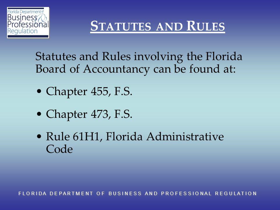 F L O R I D A D E P A R T M E N T O F B U S I N E S S A N D P R O F E S S I O N A L R E G U L A T I O N S TATUTES AND R ULES Statutes and Rules involv