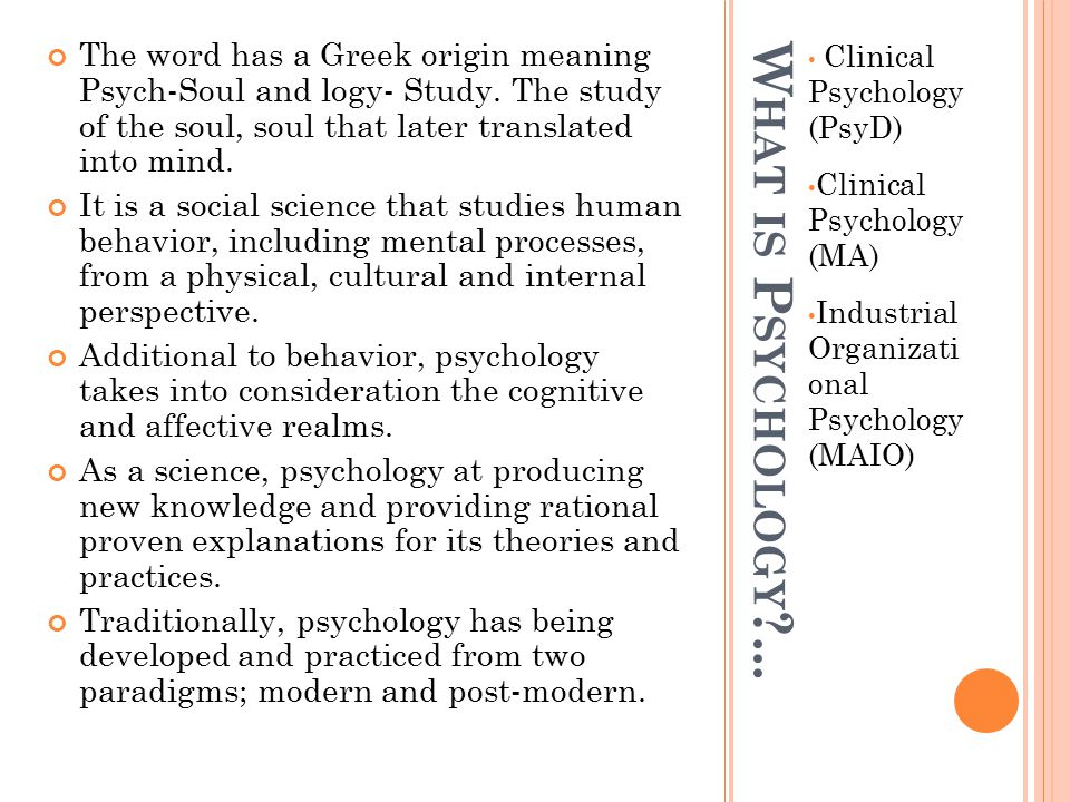 W HAT IS P SYCHOLOGY ...