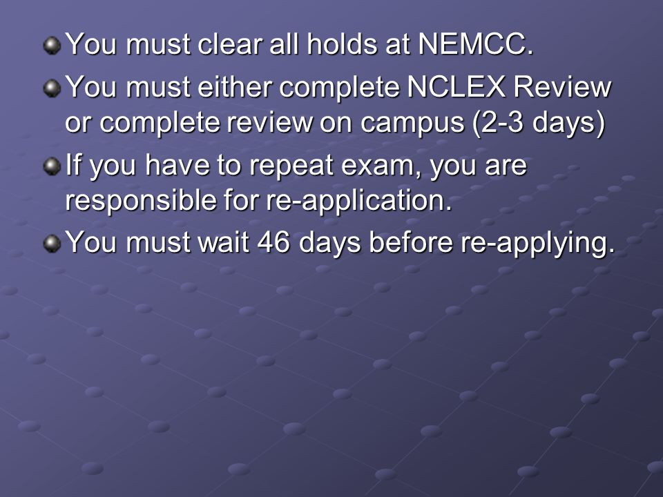 You must clear all holds at NEMCC.