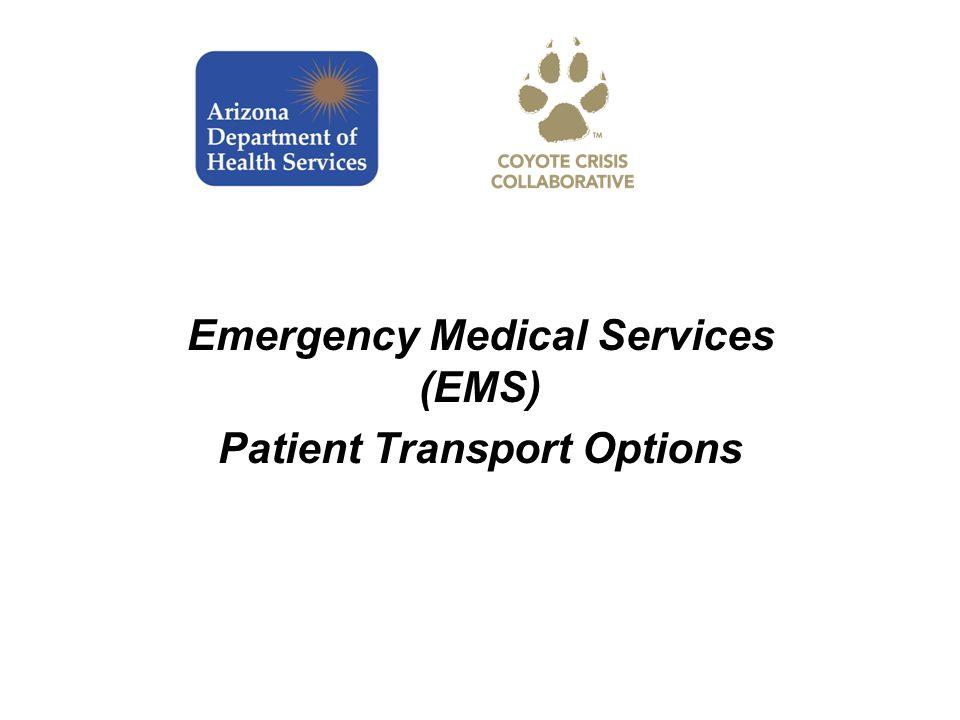 Emergency Medical Services (EMS) Patient Transport Options