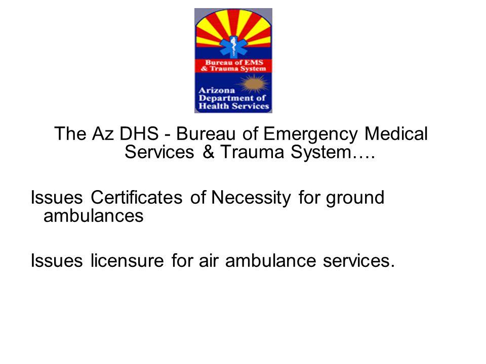 The Az DHS - Bureau of Emergency Medical Services & Trauma System….