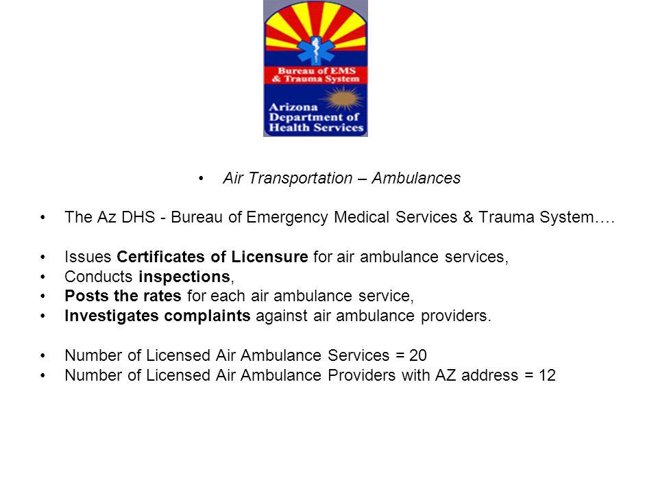 Air Transportation – Ambulances The Az DHS - Bureau of Emergency Medical Services & Trauma System….