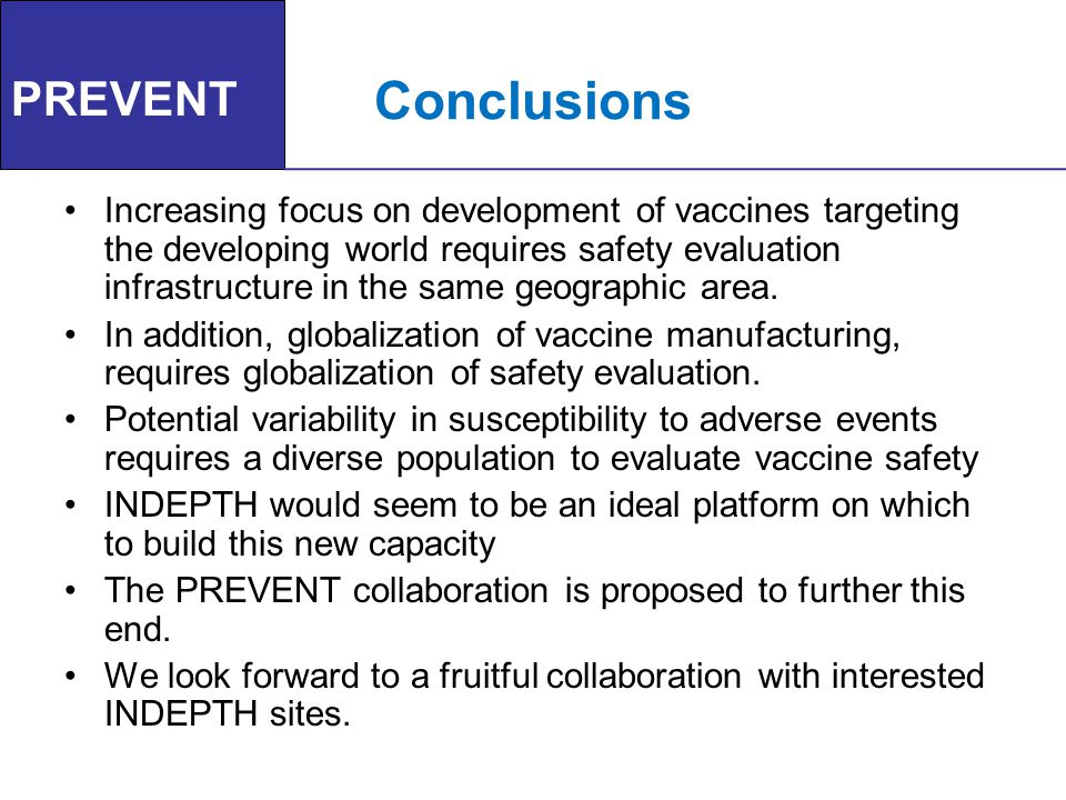 Conclusions Increasing focus on development of vaccines targeting the developing world requires safety evaluation infrastructure in the same geographi