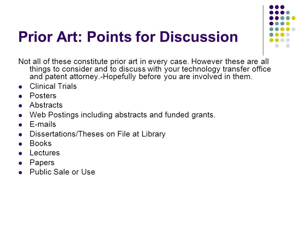 Prior Art: Points for Discussion Not all of these constitute prior art in every case.