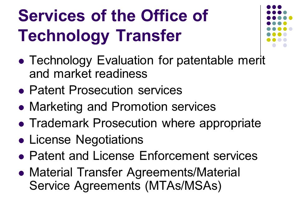 Get to Know Your Tech Transfer Office Before You Need Them Start learning early Consider asking your technology transfer office to do seminars for your faculty and students.