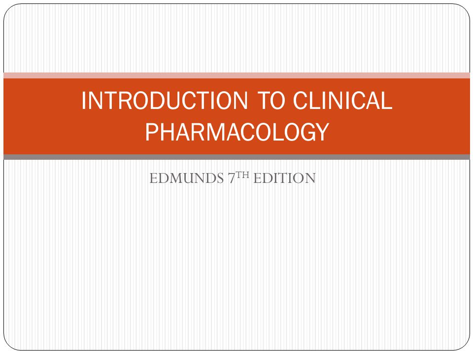 EDMUNDS 7 TH EDITION INTRODUCTION TO CLINICAL PHARMACOLOGY