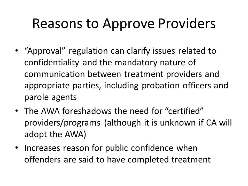 """Reasons to Approve Providers """"Approval"""" regulation can clarify issues related to confidentiality and the mandatory nature of communication between tre"""