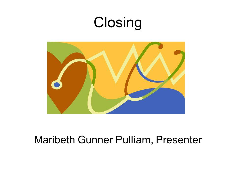 Closing Maribeth Gunner Pulliam, Presenter