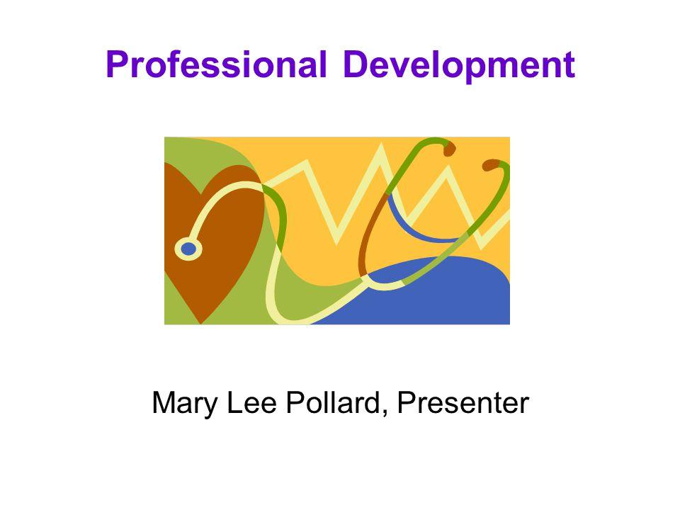 Professional Development Mary Lee Pollard, Presenter