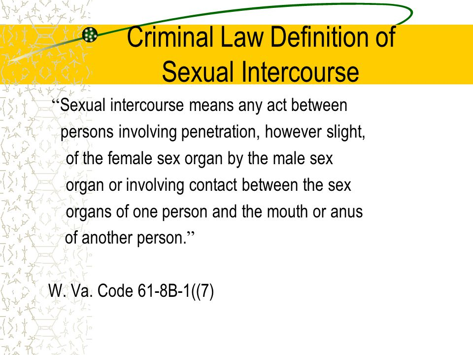 Lack of Consent to a Sexual Touching Lack of consent results from forcible compulsion Lack of consent results from incapacity to consent A person under 16 cannot consent A mentally defective person cannot consent >W.