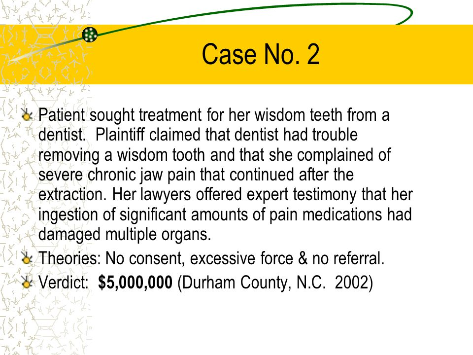 Case No. 1 A retail clerk/singer went to the dentist for work on a back molar.