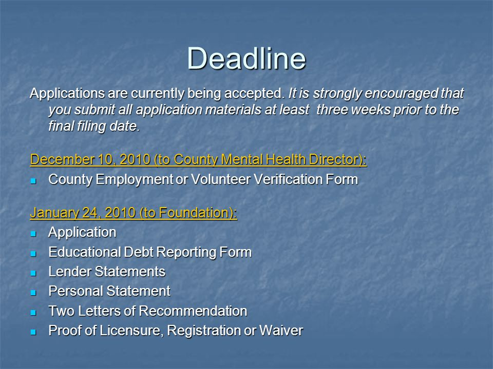 Deadline Applications are currently being accepted.