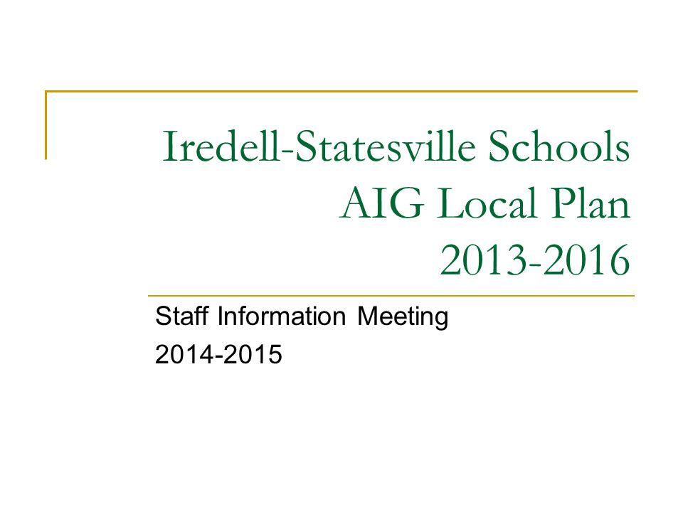 Iredell-Statesville Schools AIG Local Plan 2013-2016 Staff Information Meeting 2014-2015